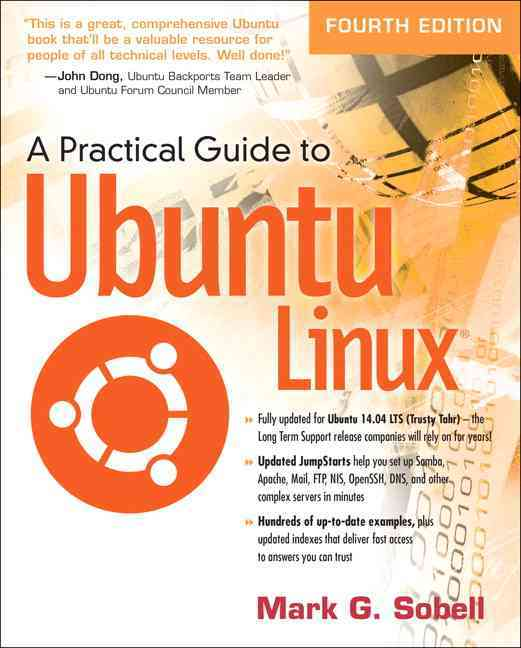 A Practical Guide to Ubuntu Linux By Sobell, Mark G.