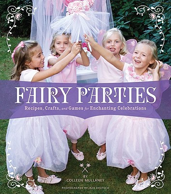 Fairy Parties By Mullaney, Colleen/ Deutsch, Jack (PHT)
